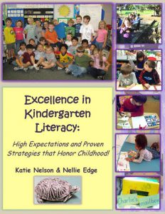 Katie Nelson is the coauthor of the book Excellence in Kindergarten Literacy: High Expectations and Proven Strategies that Honor Childhood!