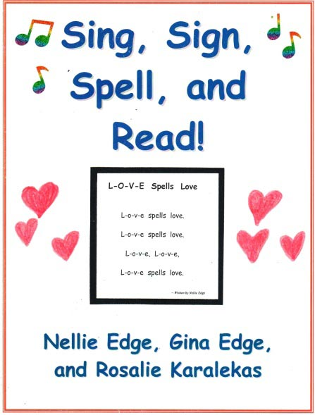 Sing, Sign, Spell, and Read!