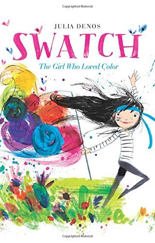 Swatch: The Girl Who Loved Color by Julia Denos.